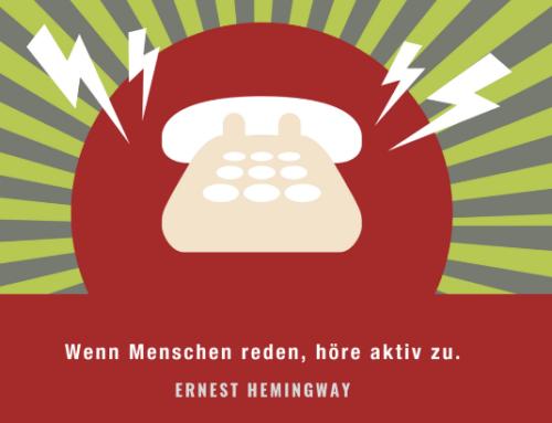 Unseren Kunden aktiv zuhören –
